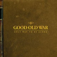 Purchase Good Old War - Only Way To Be Alone