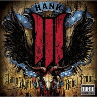 Purchase Hank Williams III - Damn Right, Rebel Proud