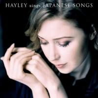 Purchase Hayley Westenra - Hayley Sings Japanese Songs