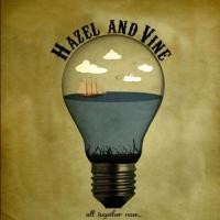 Purchase Hazel And Vine - All Together Now