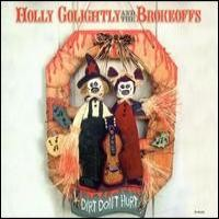 Purchase Holly Golightly And The Brokeoffs - Dirt Don't Hurt