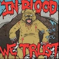Purchase In Blood We Trust - On Thin Ice