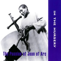 Purchase In the Nursery - The Passion Of Joan Of Arc