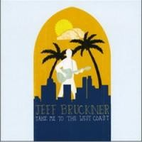 Purchase Jeff Bruckner - Take Me To The West Coast