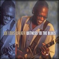 Purchase Joe Louis Walker - Witness To The Blues