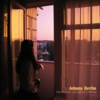 Purchase Johnny Berlin - Find What You Love And Let It Kill You