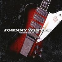 Purchase Johnny Winter - Raised on Blues CD1