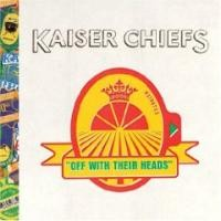 Purchase kaiser chiefs - Off With Their Heads CD1