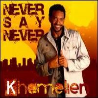 Purchase Khamelien - Never Say Never
