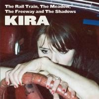 Purchase Kira - The Rail Train, The Meadow, The Freeway And The Shadows