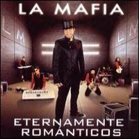 Purchase La Mafia - Eternamente Romanticos