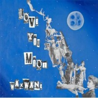 Purchase Love You Moon - Waxwane