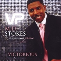Purchase M.D. Stokes & Victorious Praise - Victorious