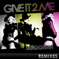 Purchase Madonna - Give It 2 Me (The Remixes)