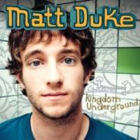 Purchase Matt Duke - Kingdom Underground