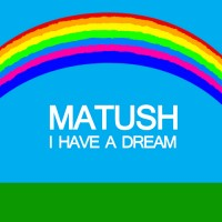 Purchase Matush - I Have A Dream