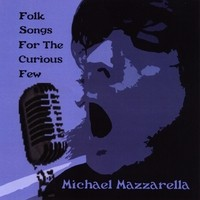 Purchase Michael Mazzarella - Folk Songs For The Curious Few