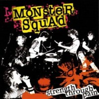 Purchase Monster Squad - Strength Through Pain