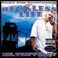 Purchase Mr. Trippalot - Reckless Life
