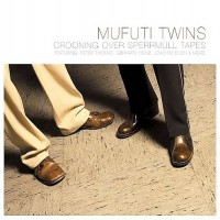 Purchase Mufuti Twins - Crooning Over Sperrmuell Tapes