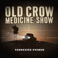 Purchase Old Crow Medicine Show - Tennessee Pusher
