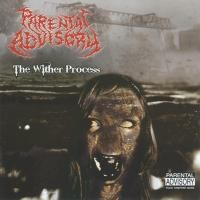 Purchase Parental Advisory - The Wither Process