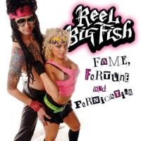 Purchase Reel Big Fish - Fame, Fortune And Fornication