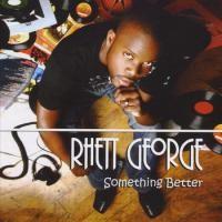 Purchase Rhett George - Someting Better