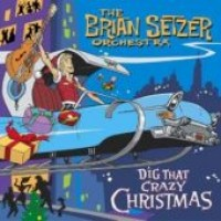 Purchase The Brian Setzer Orchestra - Dig That Crazy Christmas