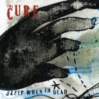 Purchase The Cure - Sleep When Im Dead (CDS)