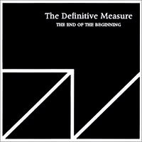 Purchase The Definitive Measure - The End Of The Beginning