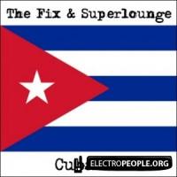 Purchase The Fix & Superlounge - Cuba (EP)