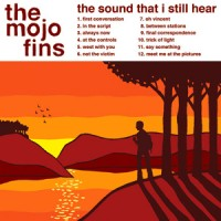 Purchase The Mojo Fins - The Sound That I Still Hear