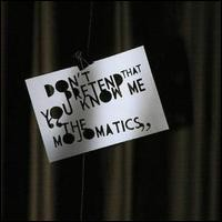 Purchase The Mojomatics - Don't Pretend You Know Me