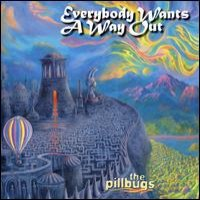 Purchase The Pillbugs - Everybody Wants A Way Out