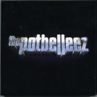 Purchase The Potbelleez - The Potbelleez