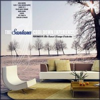 Purchase The Sunset Lounge Orchestra - The Santana Cool Down Experience