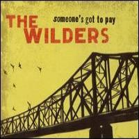 Purchase The Wilders - Someone's Got To Pay