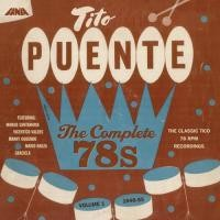 Purchase Tito Puente - The Complete 78S Vol.1 CD1