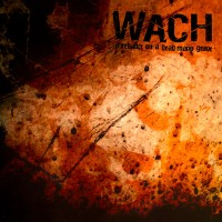 Purchase WACH - Firedance On A Dead Mans Grave Digipak