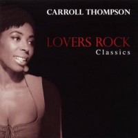 Purchase Carroll Thompson - Lovers Rock Classics