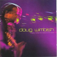 Purchase Doug Wimbish - Trippy Notes For Bass & Remixes