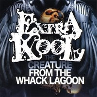 Purchase Extra Kool - The Creature From The Whack Lagoon