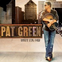 Purchase Pat Green - What I'm For