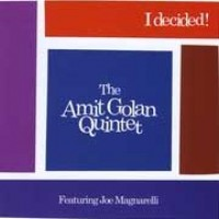 Purchase The Amit Golan Quintet - I Decided!