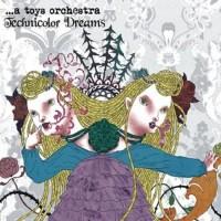 Purchase ...A Toys Orchestra - Technicolor Dreams