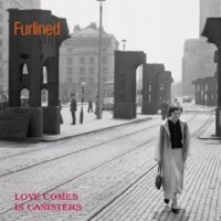 Purchase Furlined - Love Comes In Canisters
