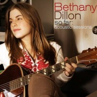 Purchase Bethany Dillon - So Far: The Acoustic Sessions
