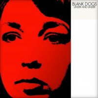 Purchase Blank Dogs - Under and Under