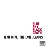 Purchase Blue Sky Black Death - Jean Grae: The Evil Jeanius